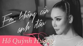 Tải Nhạc Em Không Cần Anh Đâu (Dance Version) - Hồ Quỳnh Hương