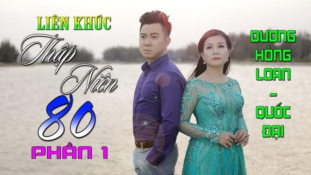MV Lk Thập Niên 80 (Phần 1) - Dương Hồng Loan, Quốc Đại | Video - Mp4