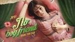 Download nhạc hot No Boyfriend miễn phí về điện thoại
