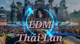 Tải Nhạc EDM Thái Lan Gây Nghiện - Nhạc Quẩy Melody - V.A