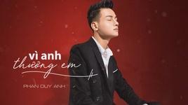 Tải Nhạc Vì Anh Thương Em (Karaoke) - Phan Duy Anh