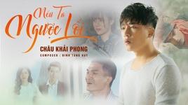 Tải Nhạc Nếu Ta Ngược Lối (Karaoke) - Châu Khải Phong
