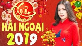 Tải Nhạc Nhạc Xuân Hải Ngoại 2019 - V.A