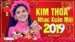 Xem video nhạc Liên Khúc Nhạc Xuân Kim Thoa 2019 trực tuyến miễn phí