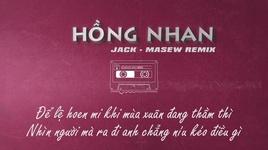 Tải Nhạc Hồng Nhan (Masew Remix) - Jack - J97