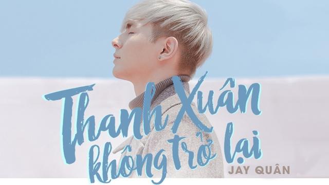 Xem MV Thanh Xuân Không Trở Lại - Jay Quân