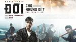Download nhạc hot Đời Cho Những Gì (Ông Trùm 2 OST) online