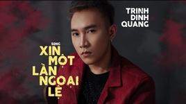 Tải Nhạc Xin Một Lần Ngoại Lệ (Karaoke) - Trịnh Đình Quang