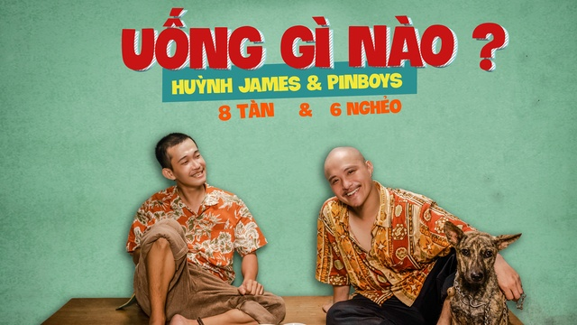 Uống Gì Nào - Huỳnh James, Pjnboys