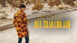 Tải Nhạc Hãy Trao Cho Anh (Karaoke) - Sơn Tùng M-TP