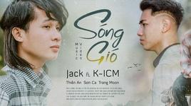 Tải Nhạc Sóng Gió - Jack - J97
