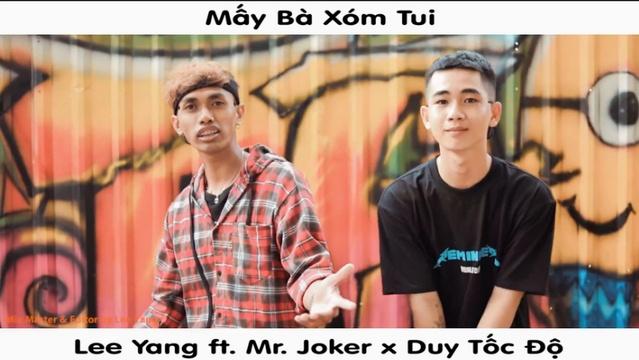 Xem MV Mấy Bà Xóm Tui - Lee Yang, Duy Tốc Độ, Mr.Joker