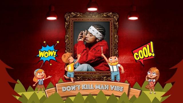 Xem MV Don't Kill Mah Vibe - MR.A