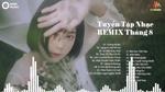 Tải nhạc hình hot Remix 2019 Hay Nhất - Lk Nhạc Trẻ Remix Tướng Quân về máy