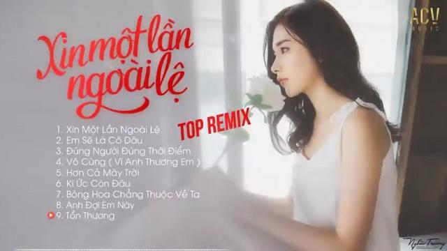 Nhạc hot Liên Khúc Remix Cực Hay 2019 - Xin Một Lần Ngoại Lệ