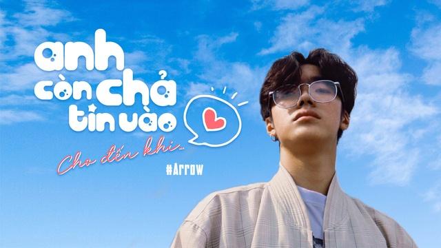 MV Anh Chả Còn Tin Vào Tình Yêu Cho Đến Khi (Lyric Video) - Arrow