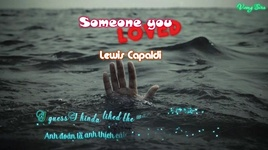 Tải Nhạc Someone You Loved (Vietsub, Kara) - Lewis Capaldi
