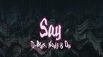 Tải nhạc Say (Lyric Video) online