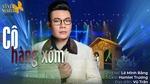 Xem video nhạc hot Cô Hàng Xóm online