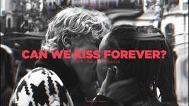 Tải Nhạc Can We Kiss Forever? - Kina