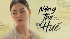 Tải Nhạc Nàng Thơ Xứ Huế - Bùi Lan Hương