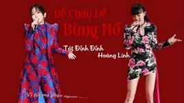 Tải Nhạc Dễ Cháy, Dễ Phát Nổ / 易燃易爆炸  (Giọng Ca Thiên Phú) (Vietsub) - Tát Đỉnh Đỉnh (Sa Ding Ding)