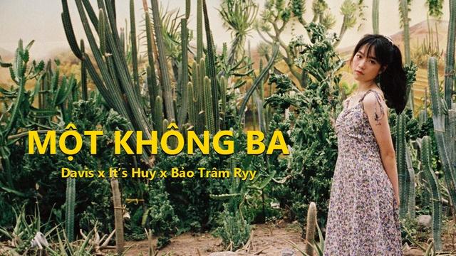 Một Không Ba - Davis, It's Huy, Bảo Trâm Ryy   Video - Ca nhạc