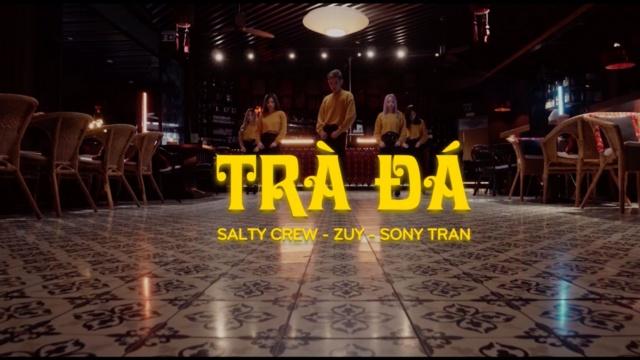 Xem MV Trà Đá - Salty Crew, Zuy, Sony Tran