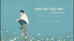 Xem video nhạc Chào Một Cuộc Tình (Lyric Video) trực tuyến
