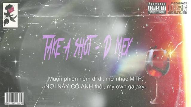 Ca nhạc Take A Shot (Lyric Video) - D-Mex