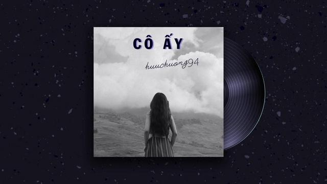 Xem MV Cô Ấy (Lyric Video) - huuchuong94