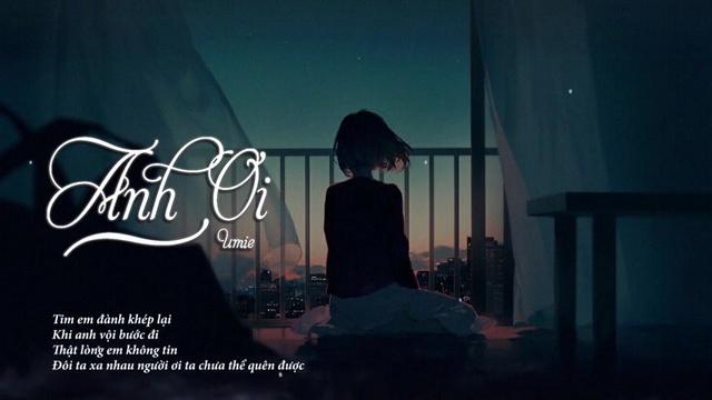 Anh Ơi! (Lyric Video) - UMIE | Video - MV Ca Nhạc