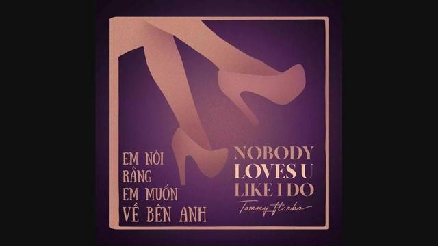 MV NOBODY LOVES U LIKE I DO (Lyric Video) - Tommy, nho