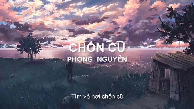 Xem MV Chốn Cũ (Lyric Video) - Phong nguyễn | MV - Nhạc Mp4 Online
