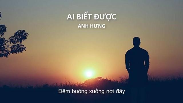 Xem MV Ai Biết Được (Lyric Video) - Anh Hưng   MV - Nhạc Mp4 Online