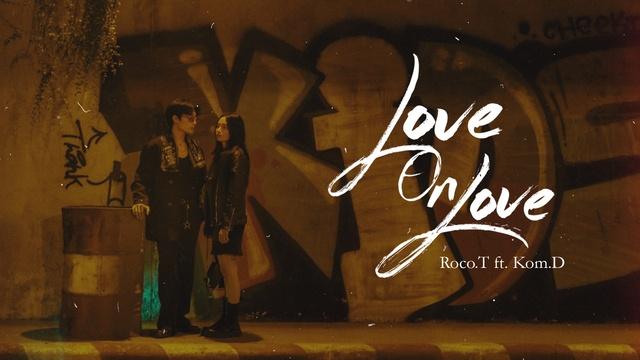 MV LoveOnLove - Roco. T, Kom.D