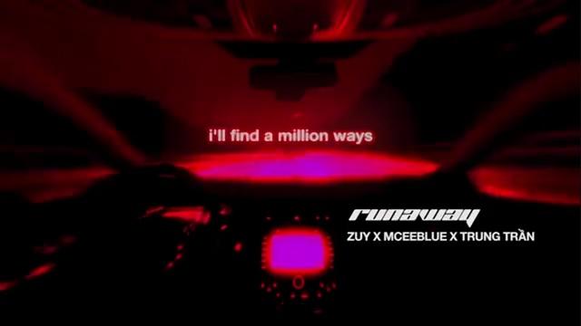 Xem MV Runaway (Lyric Video) - Trung Trần, Mcee Blue, Zuy