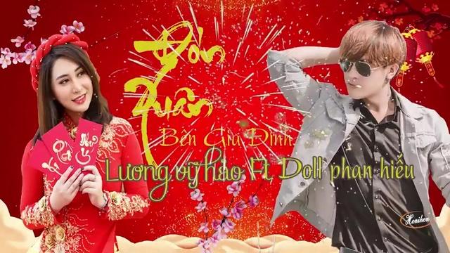 Tải nhạc Đón Xuân Bên Gia Đình (Karaoke) - Doll Phan Hiếu, Lương Vy Hảo | Video - Mp4
