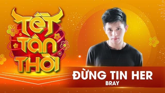 Xem MV Đừng Tin Her (Tết Tân Thời) - B Ray