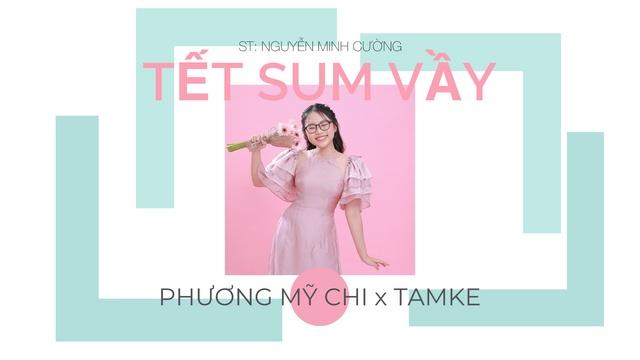 MV Tết Sum Vầy - Phương Mỹ Chi, TamKe | Video Ca Nhạc Online