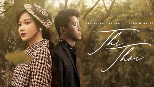 Xem MV Thì Thôi - Bùi Dương Thái Hà, Đoàn Minh Vũ