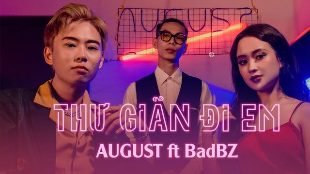 MV Thư Giãn Đi Em - August, BadBz