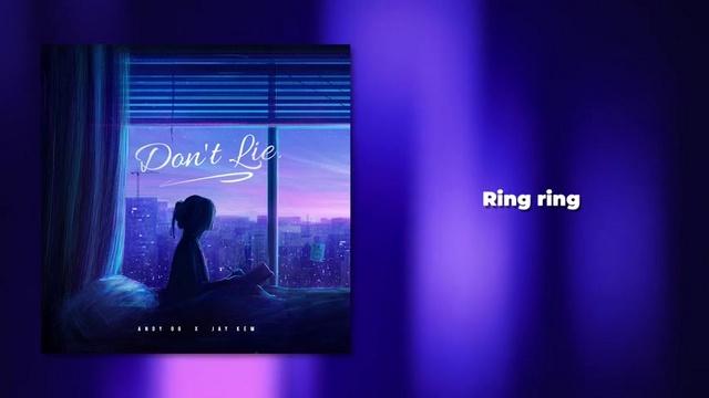 Ca nhạc Don't Lie (Lyric Video) - Andy OG, Jay Kem