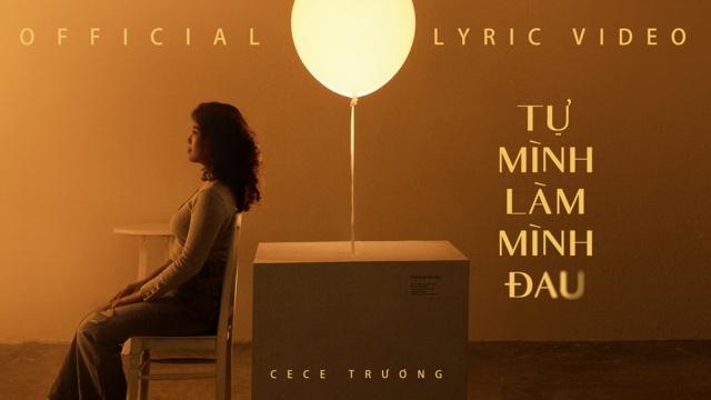 Xem MV Tự Mình Làm Mình Đau (Lyric Video) - CeCe Trương