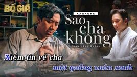 Tải Nhạc Sao Cha Không (Bố Già OST) (Karaoke) - Phan Mạnh Quỳnh
