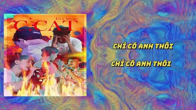 Ca nhạc C.CAT (Lyric Video) - E5, Mingo
