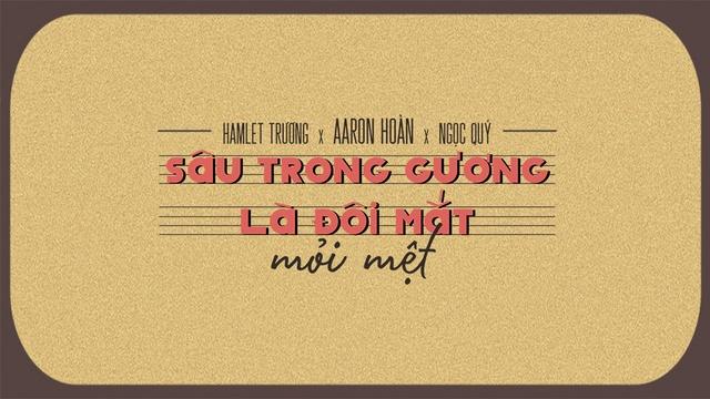 Ca nhạc Sâu Trong Gương Là Đôi Mắt Mỏi Mệt - Aaron Hoàn