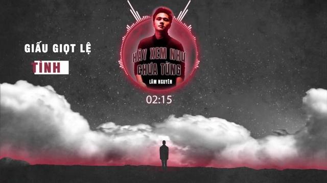 Ca nhạc Hãy Xem Như Chưa Từng (Lyric Video) - Lâm Nguyên