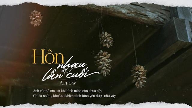 Ca nhạc Hôn Nhau Lần Cuối (Lyric Video) - Arrow