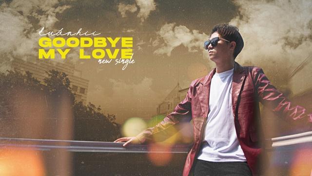 Xem MV Goodbye My Love - Tuấn Hii, Kevin Khánh